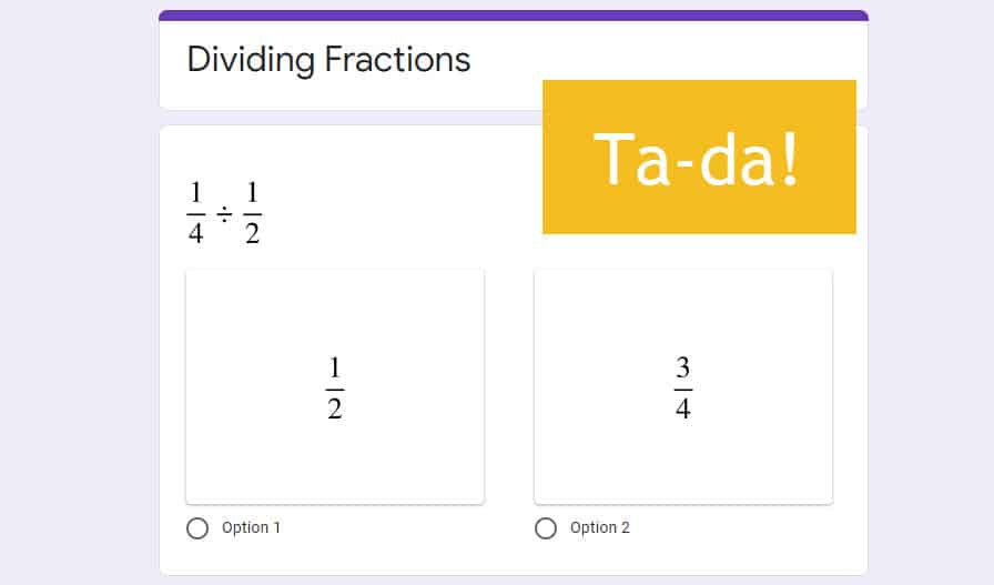 sample of proper formatted fraction expression and possible answer choices in google forms using chrome extension for math teachers