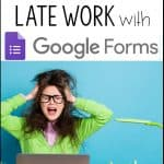 manage late work with google forms hack