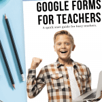 free google forms guide for teachers